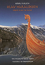 Olav Haraldsson - From King to Saint - The Pilgrims Road from Valldal to Trondheim